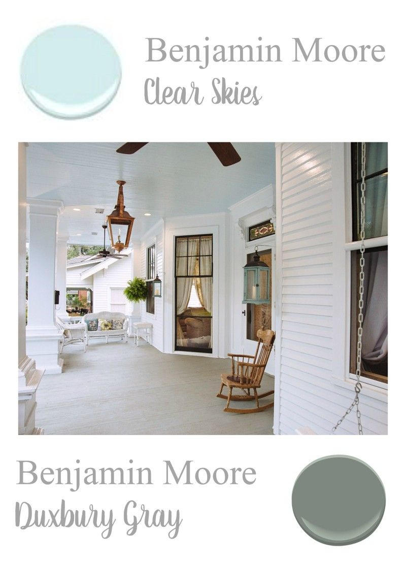 Benjamin Moore Paint Colors   Porch Ceiling, Clear Skies   Porch Floor,  Duxbury Gray