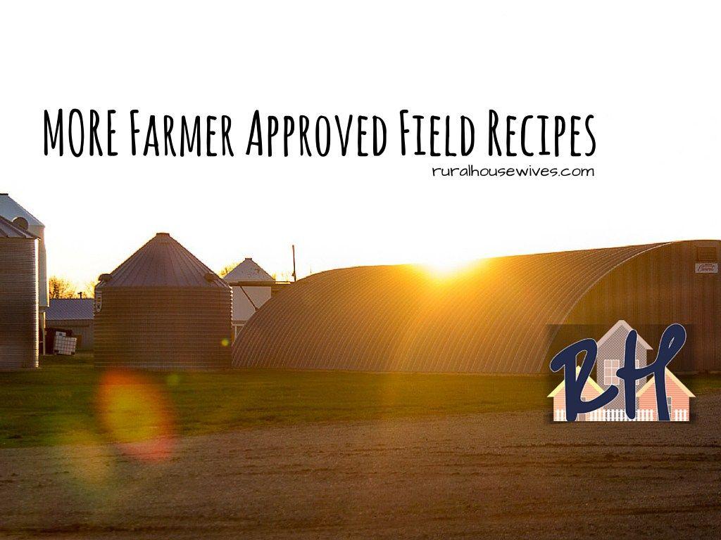 More farmer approved field recipes field meals farmer