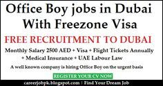 Office Boy jobs in Dubai with free visa  Monthly Salary 2500 AED +
