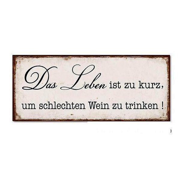 das leben ist zu kurz um schlechten wein zu trinken schild deutschsprachige schilder. Black Bedroom Furniture Sets. Home Design Ideas