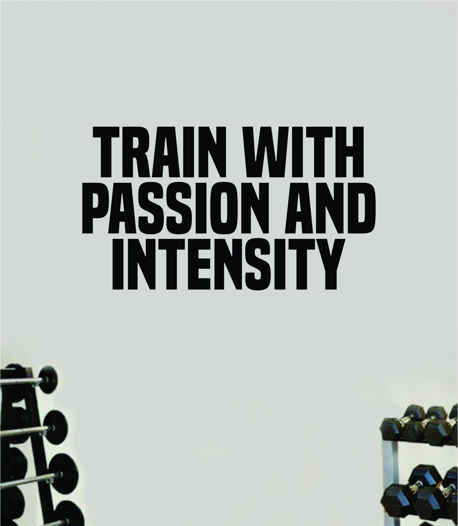 Train With Passion Intensity Gym Fitness Wall Decal Home Decor Bedroom Room Vinyl Sticker Teen Art Quote Beast Lift Strong Inspirational Motivational Health School - green