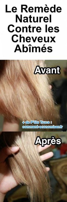 Le Remède Naturel Contre les Cheveux Abîmés. soin