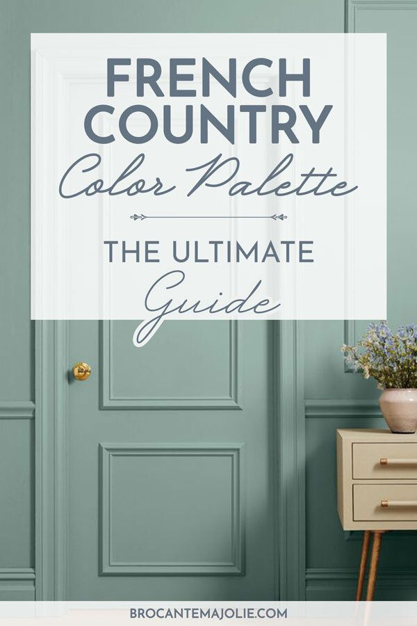 Photo of French Country Color Palette : 2020 Beginner's Guide — Brocante Ma Jolie