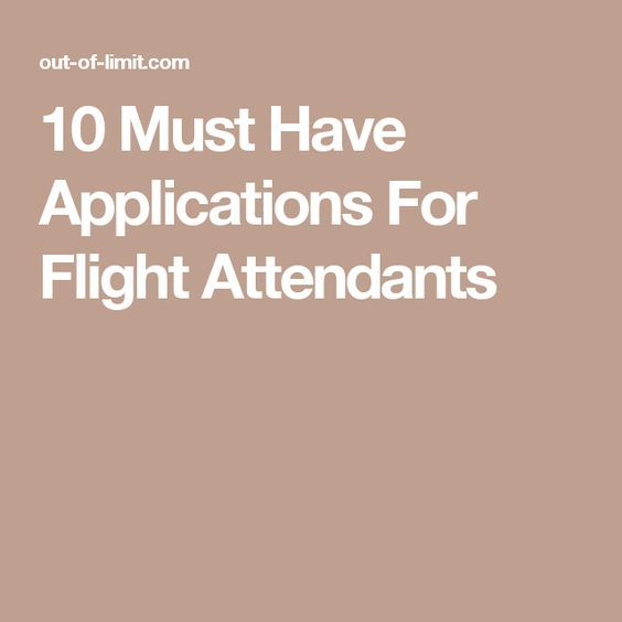 10 Must Have Applications For Flight Attendants fly Pinterest - airline pilot resume sample