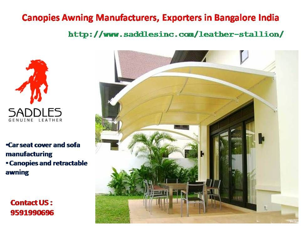 Saddles Inc Is One Of The Leading Canopies Awning Manufacturers Exporters In Bangalore India Offer Optimum Design And Color Hi Bangalore India Canopy Awning