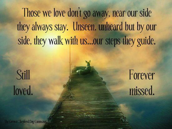 Those we love don't go away.......missing my Gram dearly