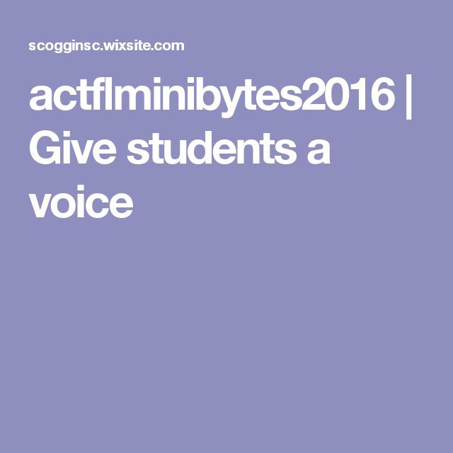 actflminibytes2016 | Give students a voice