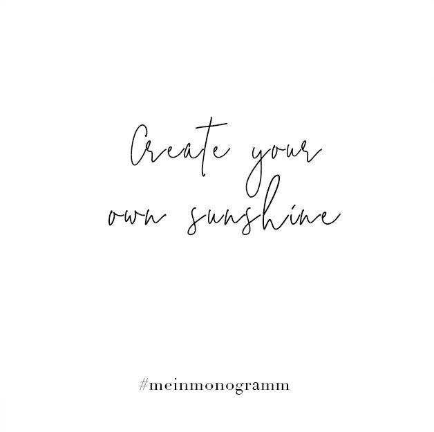Create your own sunshine. Zitat, englisch, kurz ...