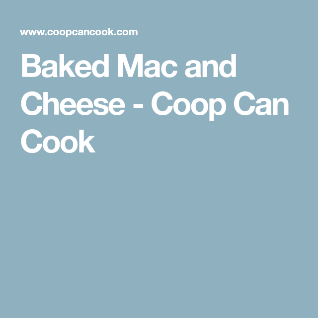 Baked Mac and Cheese - Coop Can Cook
