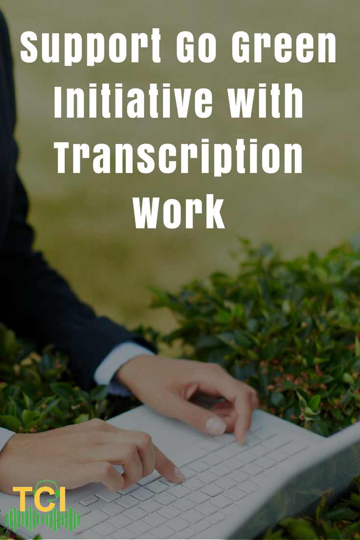 Support Go Green Initiative with Transcription Work (With