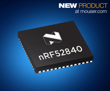 Nordic's nRF52840 Multi-Protocol SoC, Now at Mouser, Offers