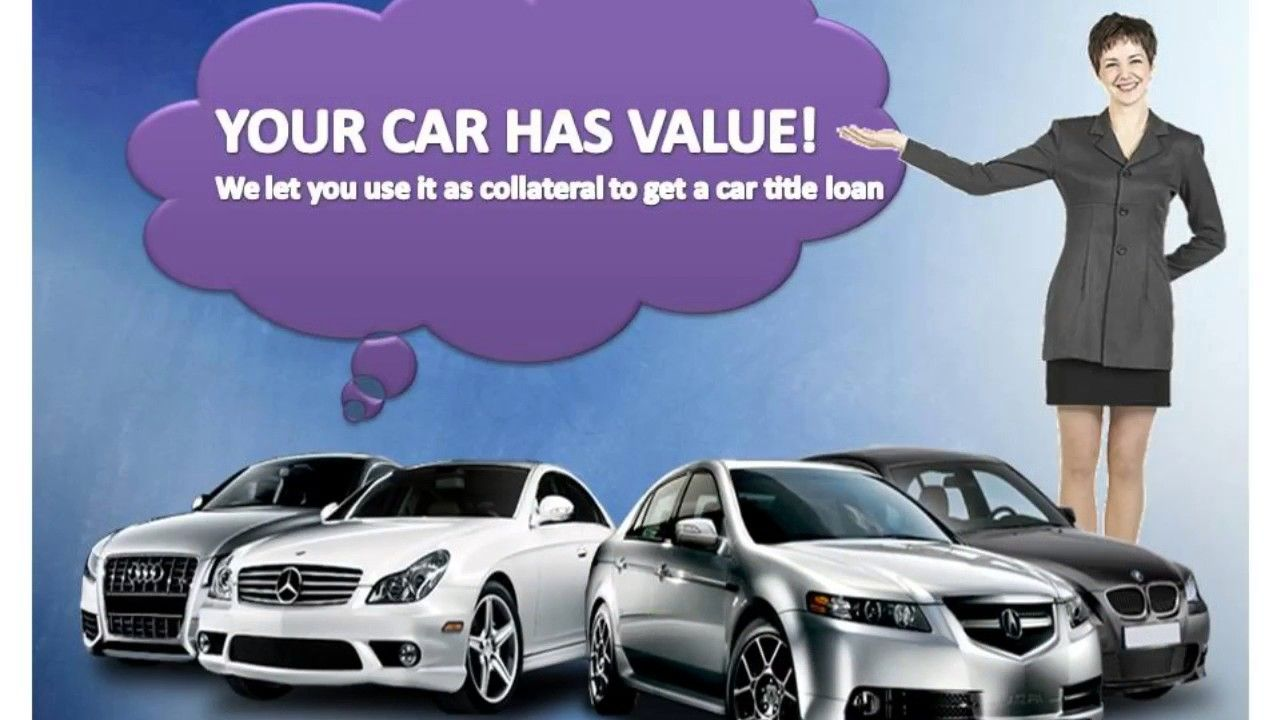 Your Car Has Value We Let You Use It As Collateral To Get A Car Title Loan We Provide Loans Depending On The Equity Of Your Vehic Car Title Loan Payday