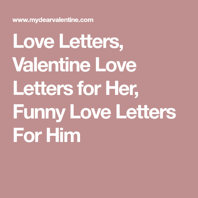 Love Letters Valentine Love Letters For Her Funny Love Letters