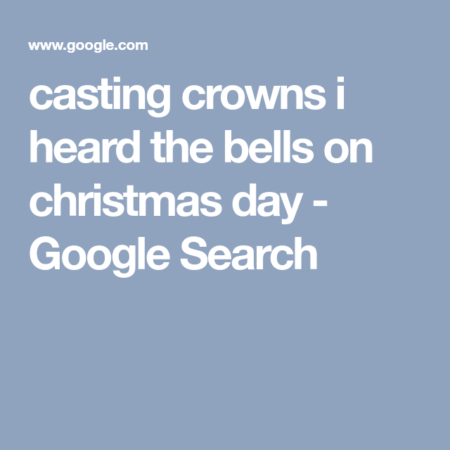 casting crowns i heard the bells on christmas day google search - Casting Crowns I Heard The Bells On Christmas Day