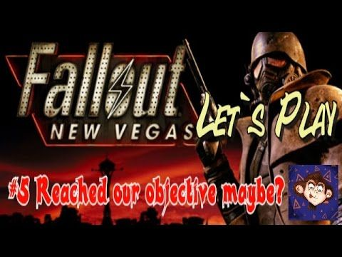 Lets Play|Fallout New Vegas|Part#5-We reached our objectives   maybe?