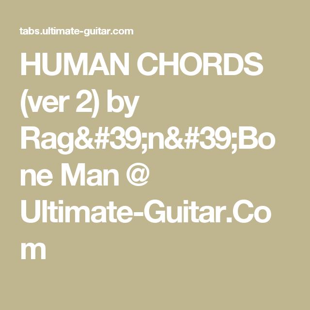 HUMAN CHORDS (ver 2) by Rag\'n\'Bone Man @ Ultimate-Guitar.Com | Music ...