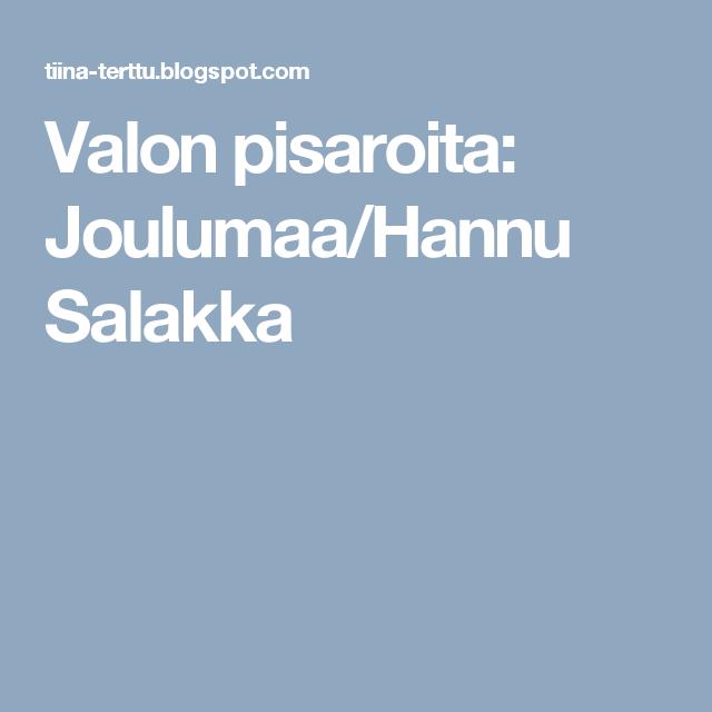 Valon pisaroita: Joulumaa/Hannu Salakka