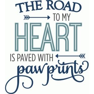 Download Road to my heart paw prints - phrase | Dog quotes ...