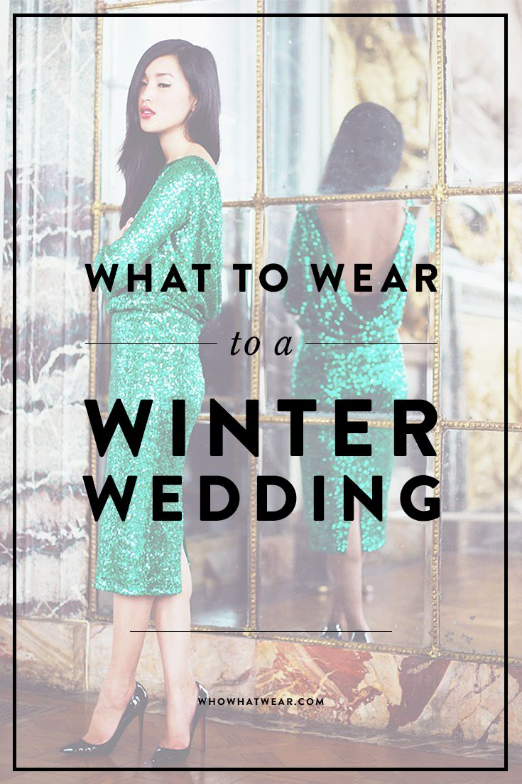 Your Complete Guide to What to Wear to a Winter Wedding | Winter ...