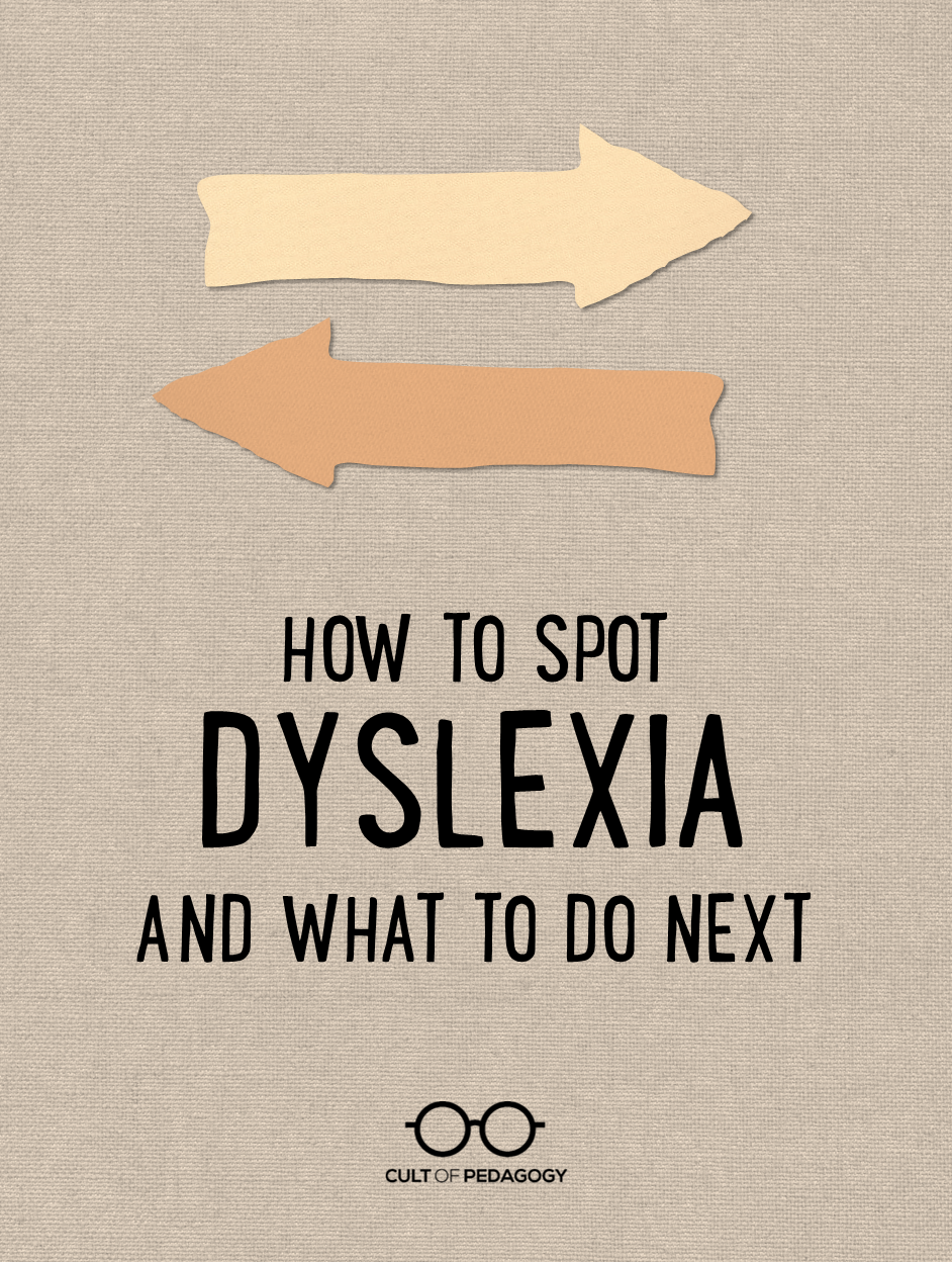 How to Spot Dyslexia, and What to Do Next | Cult of Pedagogy