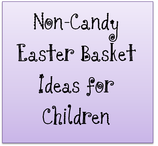 Non candy easter basket ideas for children easter basket ideas easter basket ideas for kids ideas and crafts for baskets fillers and themes that dont involve candy i know this says easter basket but its just as negle Gallery