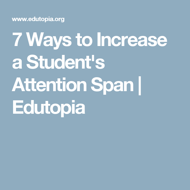 7 Ways To Increase A Students Attention Span