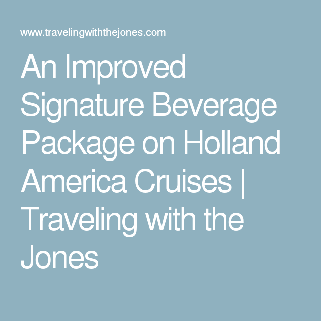 An Improved Signature Beverage Package On Holland America