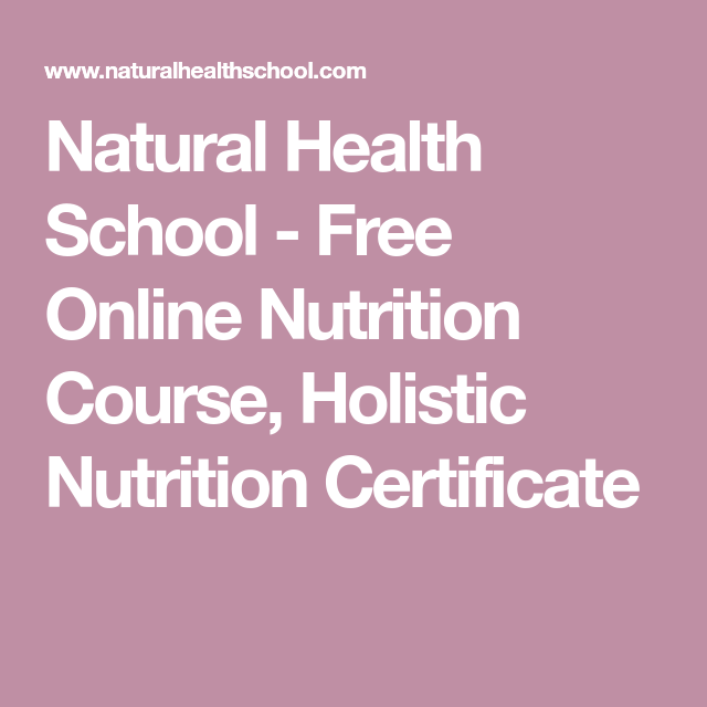 Natural Health School - Free Online Nutrition Course, Holistic ...