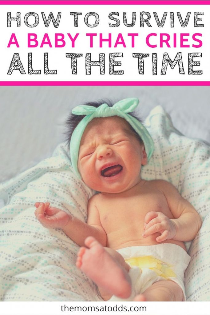 Help My Baby Cries All The Time Baby Crying Colicky Baby Fussy Newborn