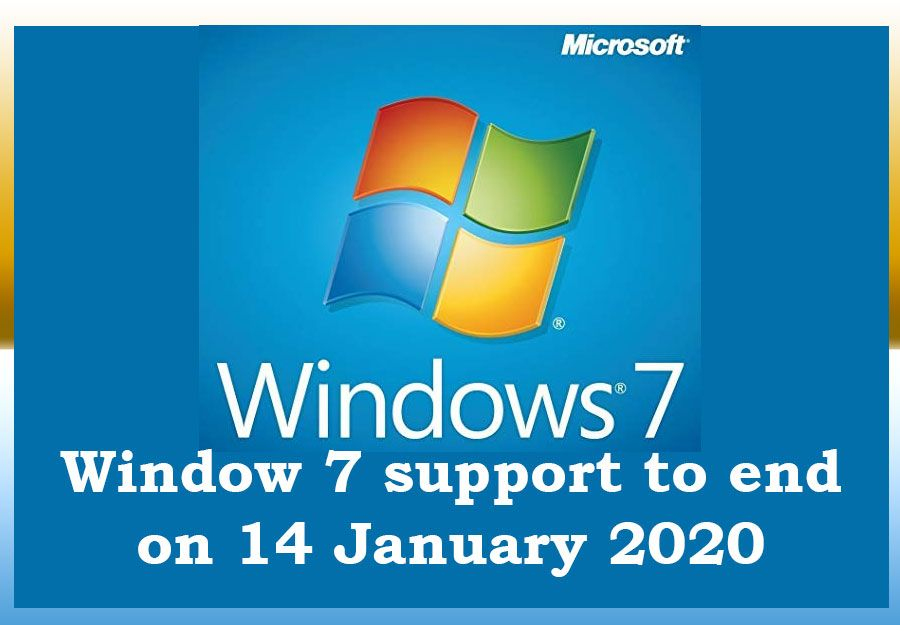 Window 7 Support To End On 14 January 2020 Microsoft Windows 7 Stated Displaying Notification End Of Life Windows 10 Operating System Microsoft