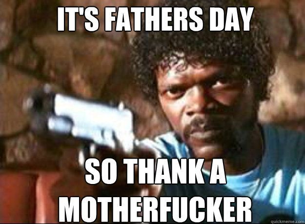 Funny Meme Good Day : Funny fathers day memes happy fathers day happy