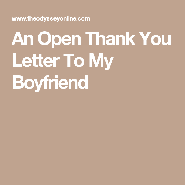 An Open Thank You Letter To My Boyfriend