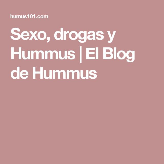 Sexo, drogas y Hummus |  El Blog de Hummus