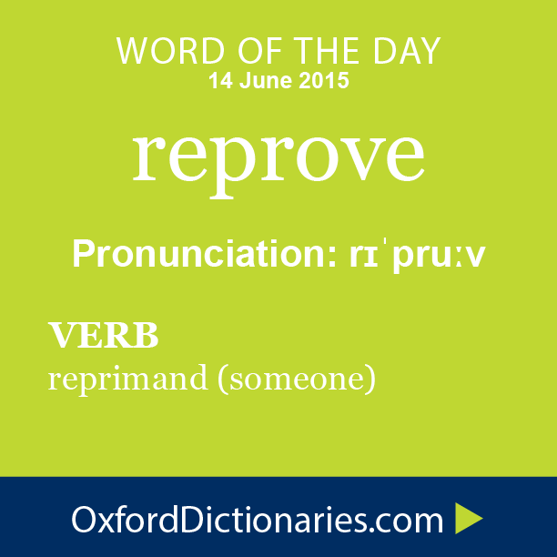reprove - definition of reprove in English from the Oxford dictionary |  Uncommon words, Words, Writing words