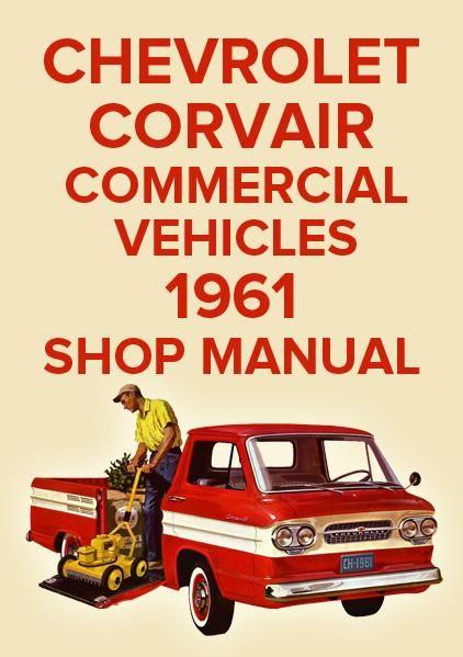 chevrolet corvair 95 commercial range 1961 shop manual chevrolet rh pinterest com Old Car Interior Stick Shift classic car shop manuals