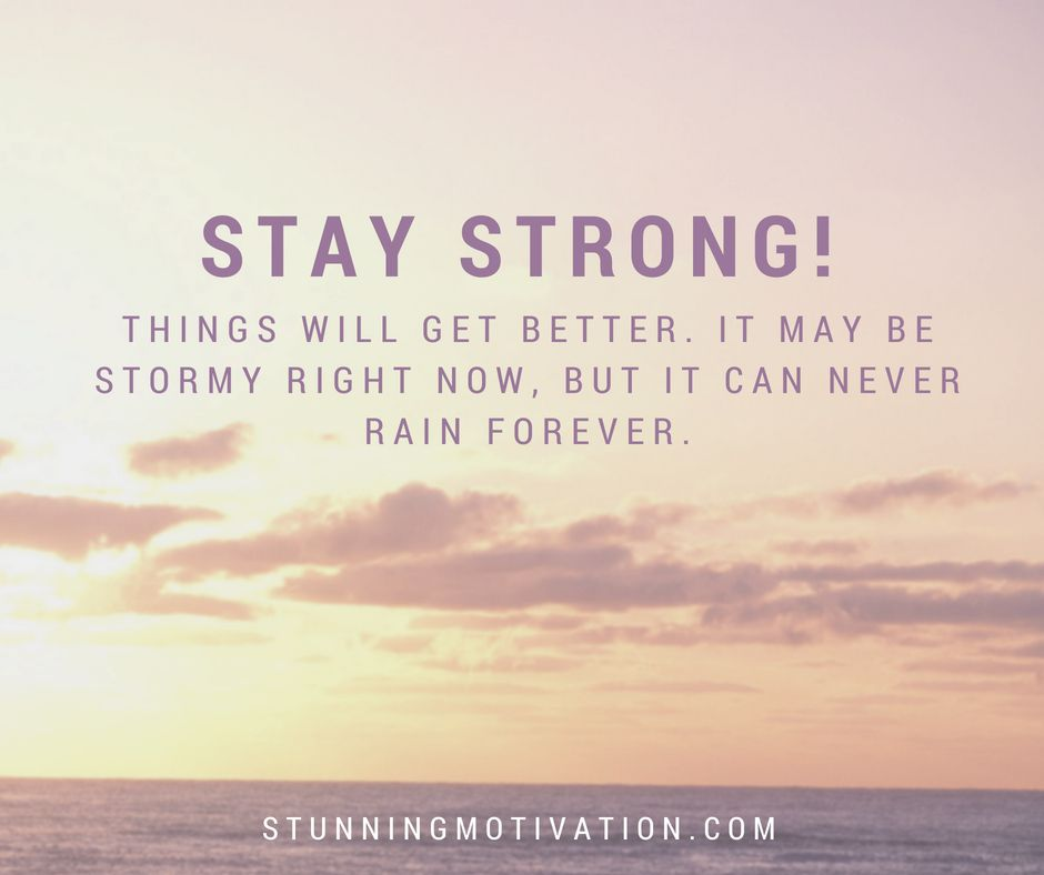 Stay Strong Always Stay Strong Quotes Quotes About Strength Strong Words