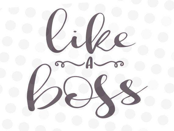 Like A Boss Svg Girl Boss Svg Svg Girls Inspirational