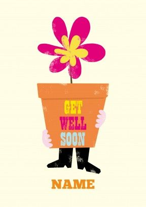 Colourful Flower Pot To Hope You Get Well Soon Cards Pinterest