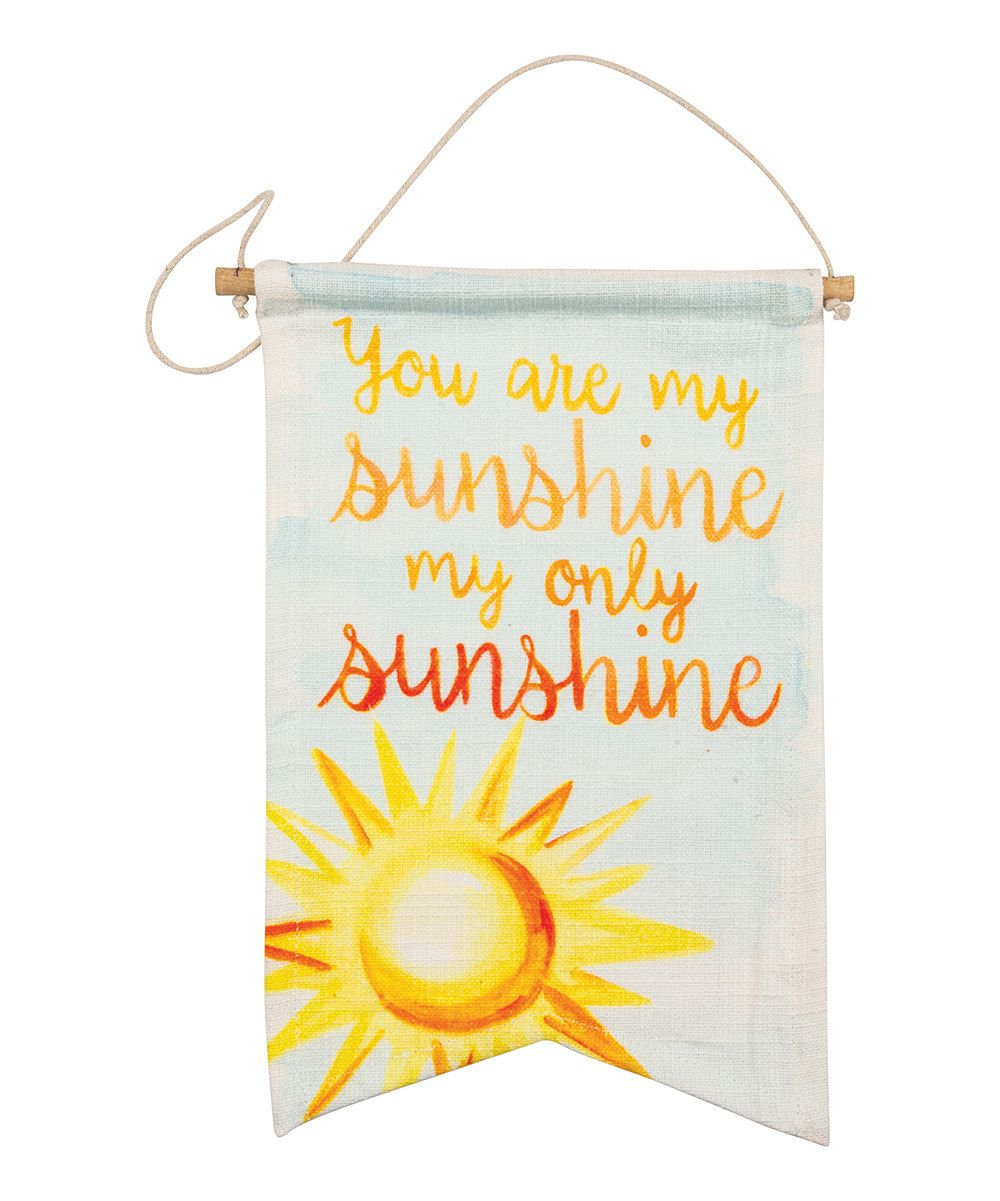 Look at this \'My Sunshine\' Banner on #zulily today! | Home goods ...