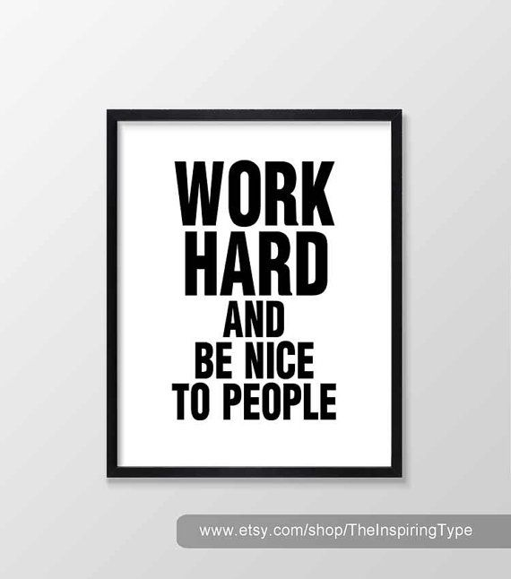 Work hard and be nice to people print inspirational motivational typography wall art
