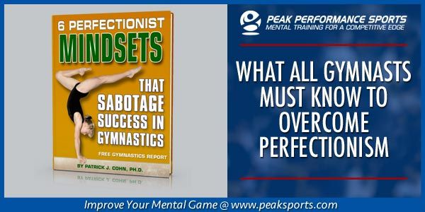 Discover the top 6 perfectionist mindsets that sabotage success discover the top 6 perfectionist mindsets that sabotage success download our free gymnastics psychology report fandeluxe Images