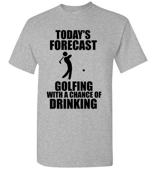 Today's Forecast Golfing With a Chance of Drinking