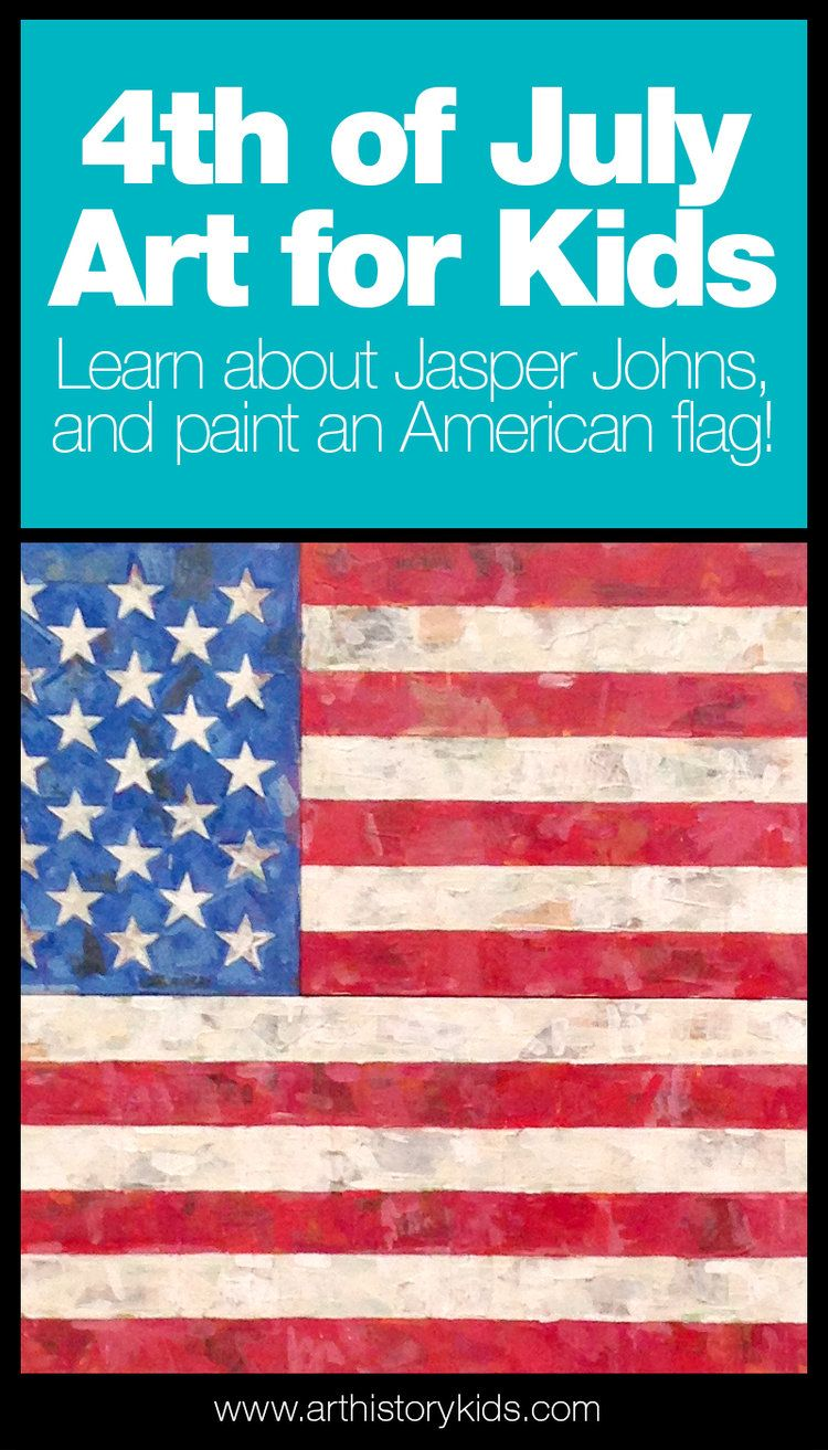Fourth Of July Art Project Jasper Johns For Kids Art History Kids Flag Art Project Jasper Johns Flag Art
