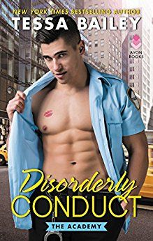 Disorderly Conduct: The Academy by Tessa Bailey