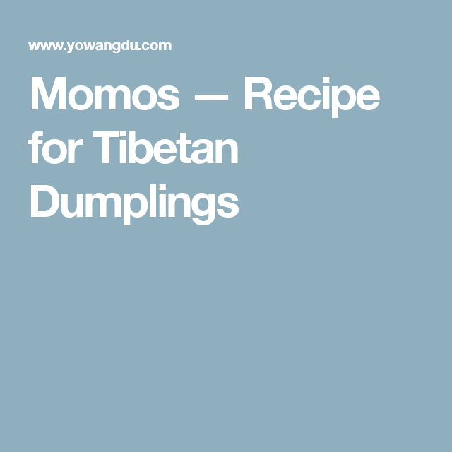 Momos — Recipe for Tibetan Dumplings