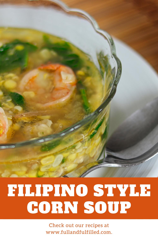 Suam Na Mais Filipino Corn Soup Full And Fulfilled Recipe Corn Soup Corn Soup Recipes Soul Food