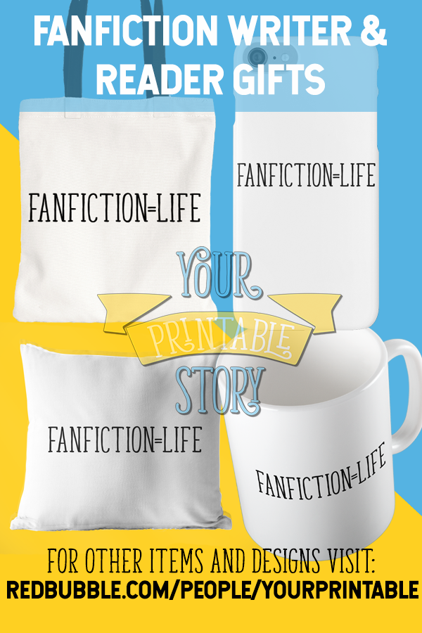 Fanfiction Gift For Fanfic Writers And Readers Fanfictionlife Quote By Your Printable Story Is On Mugs Tote Bags Throw Pillows Stickers