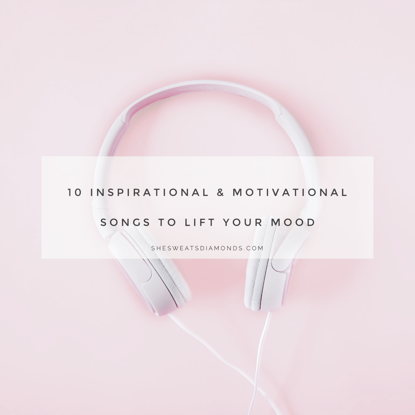 10 Inspirational Amp Motivational Songs To Lift Your Mood