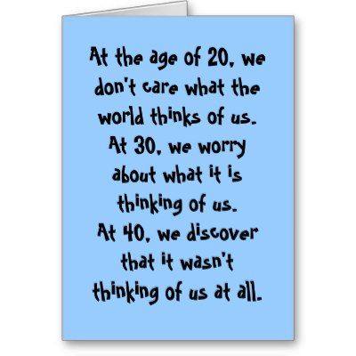Turning Forty Quotes And The World At Age 20 30 And 40