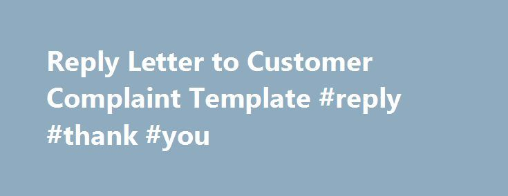 Reply Letter to Customer Complaint Template #reply #thank #you - civil complaint template